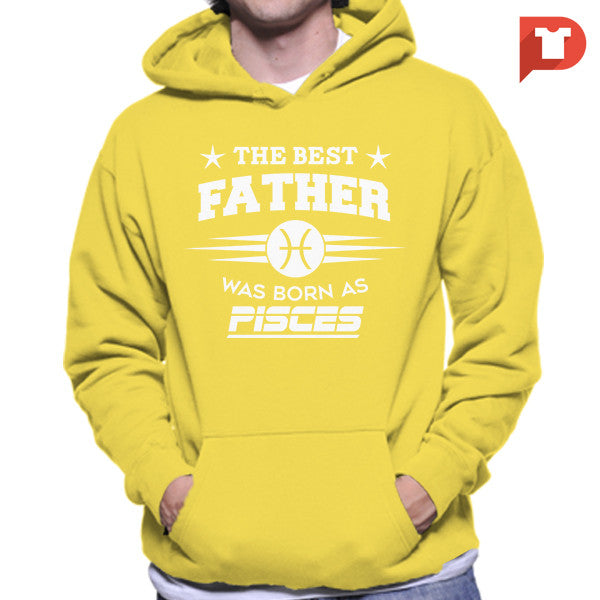 The Best Father was born Pisces V.C3 Hoodie