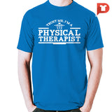 Physical Therapist V.40 Cotton Tee