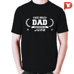 The Best Dad was born in June V.B6 Cotton Tee