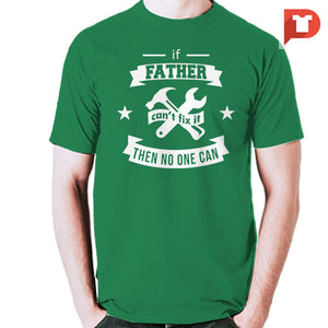 If father can't fix it then no one can V.93 Cotton Tee