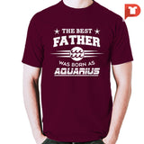 The Best Father was born Aquarius V.C2 Cotton Tee