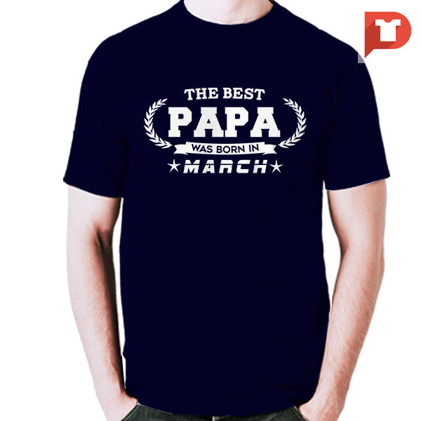 The Best Papa was born in March V.B3 Cotton Tee