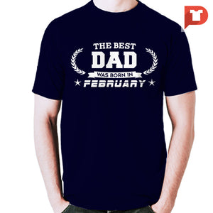 The Best Dad was born in February V.B2 Cotton Tee