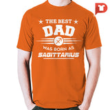 The Best Dad was born as Sagittarius V.CC Cotton Tee
