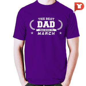 The Best Dad was born in March V.B3 Cotton Tee