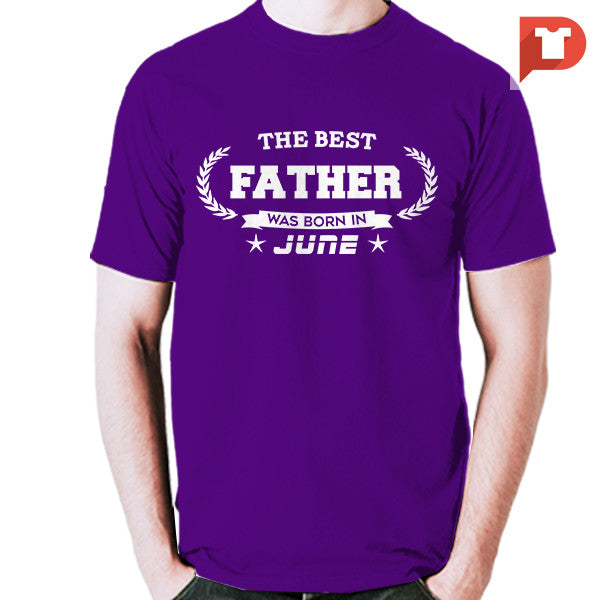 The Best Father was born in June V.B6 Cotton Tee