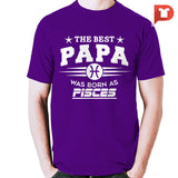 The Best Papa was born Pisces V.C3 Cotton Tee