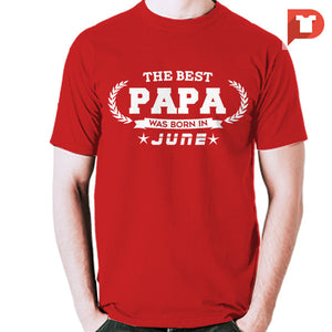 The Best Papa was born in June V.B6 Cotton Tee