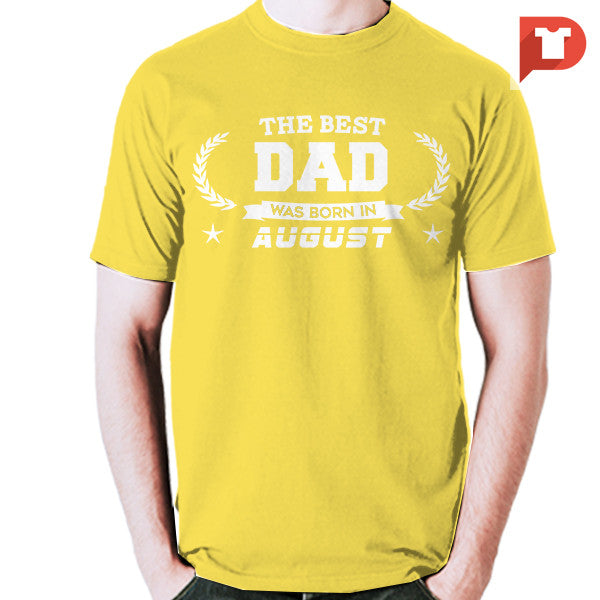 The Best Dad was born in August V.B8 Cotton Tee