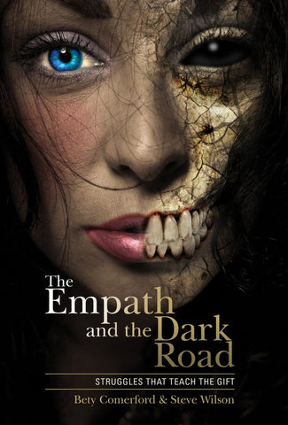 The Empath and the Dark Road: Struggles that Teach the Gift