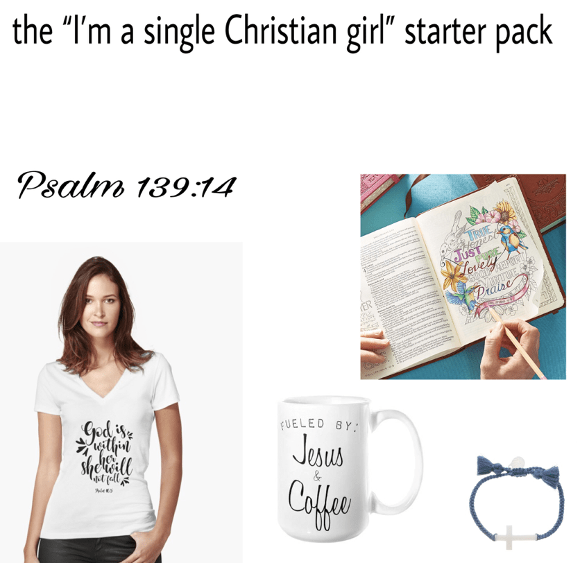 "The ""I'm a single christian girl"" starter pack"