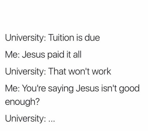 jesus paid my tuition christian meme