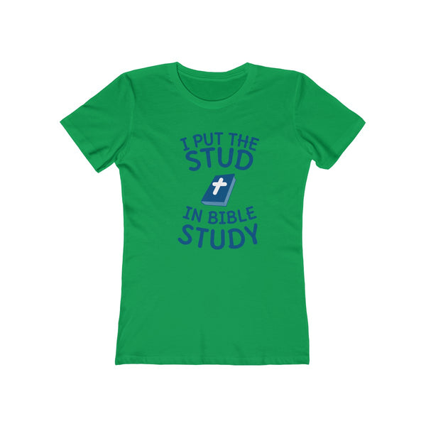 I Put The Stud In Bible Study Ladies T-Shirt
