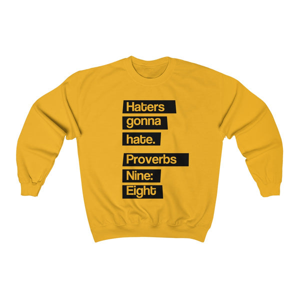 Haters Gonna Hate Sweatshirt