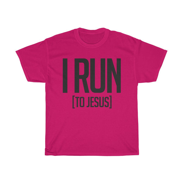 I Run To Jesus T-Shirt