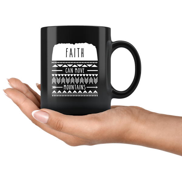 Faith Can Move Mountains - 11oz Black Mug
