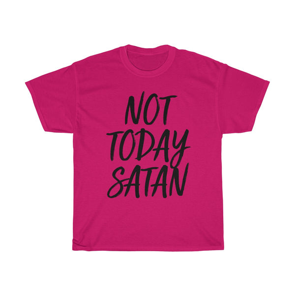 Not Today Satan Text T-Shirt