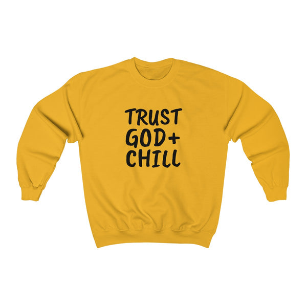 Trust_God_Chill Sweatshirt