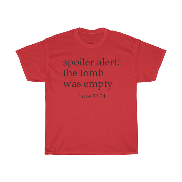 Spoiler Alert - The Tomb Was Empty T-Shirt