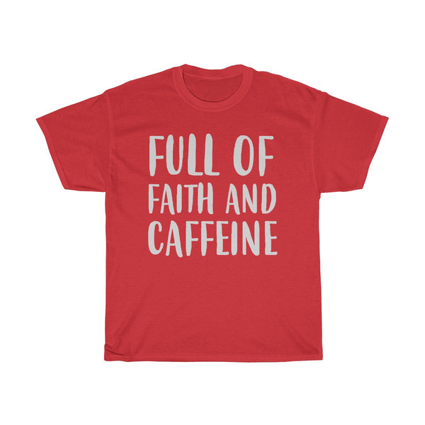 Full Of Faith & Caffeine T-Shirt