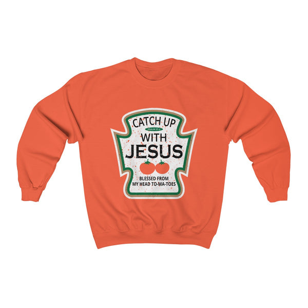 Catch Up With Jesus Sweatshirt