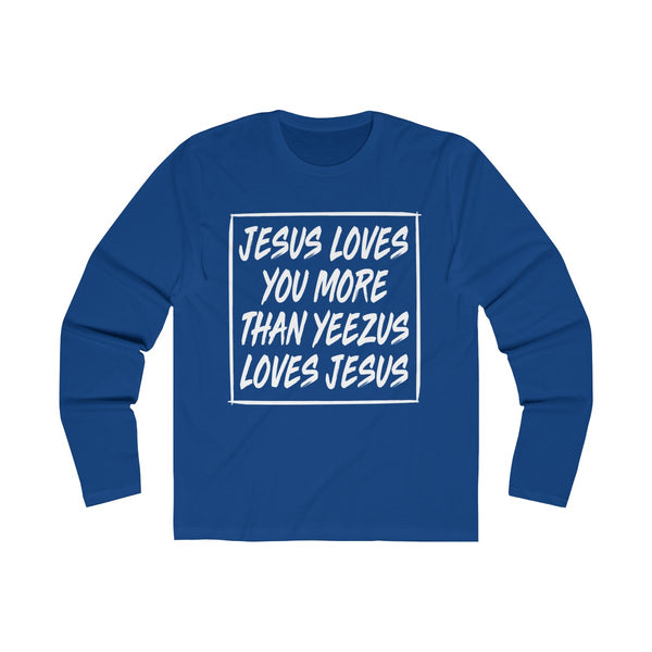 Jesus Loves you more white Long Sleeve