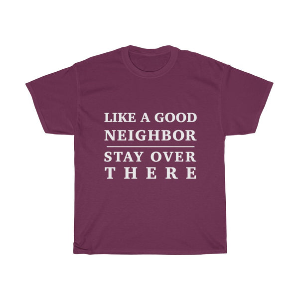 Like A Good Neighbor Cotton Tee