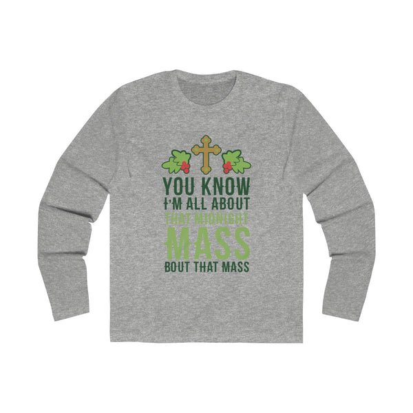 You Know I'm All That Midnight Mass About That Mass Long Sleeve