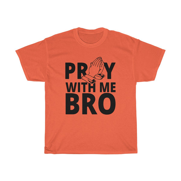 Pray With Me Bro T-Shirt