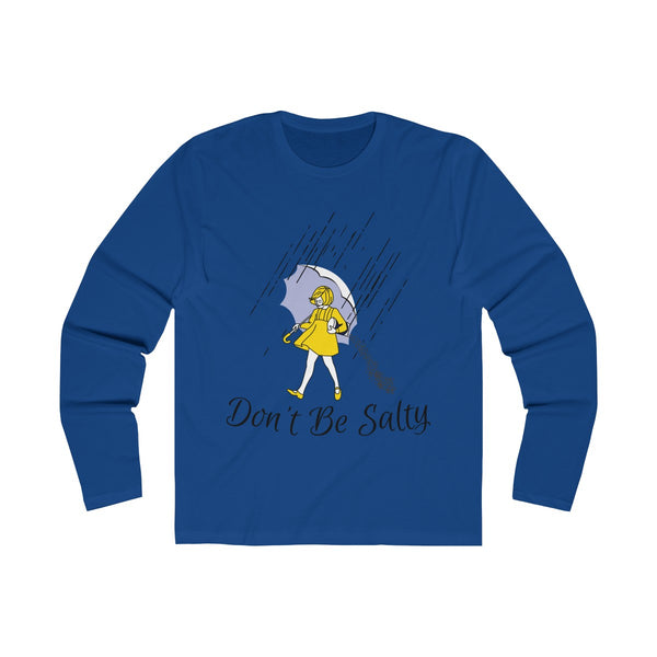 Don't be Salty Long Sleeve