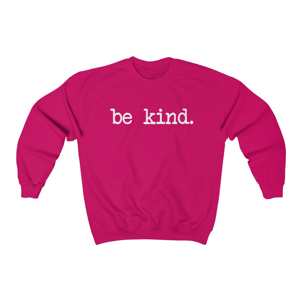 Be Kind 2 - Sweatshirt