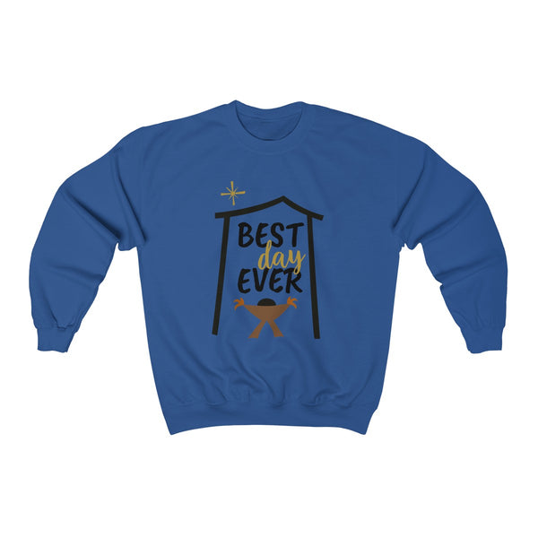Best Day Ever - Sweatshirts