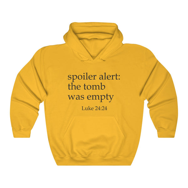 Spoiler Alert: The Tomb Was Empty Hoodie