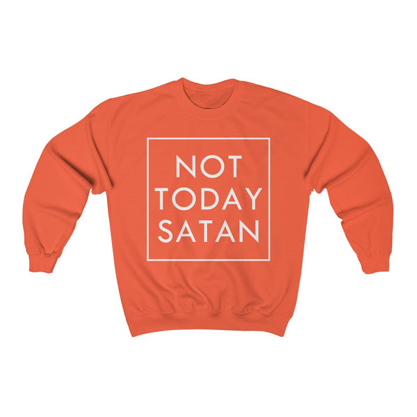 Not Today Satan Sweatshirt