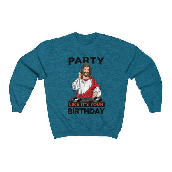 Party like its your birthday Sweatshirt