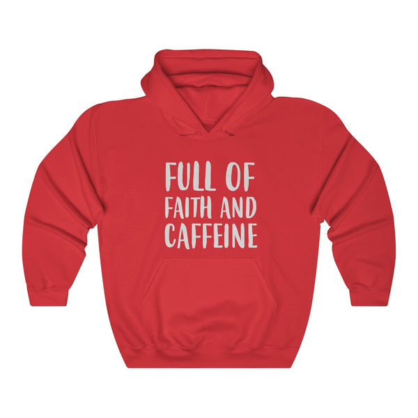 Full Of Faith & Caffeine Hoodie