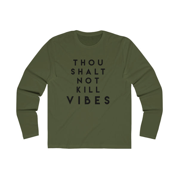 Though Shalt Not Kill Vibes Long Sleeve