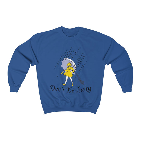 Don't be Salty Sweatshirt