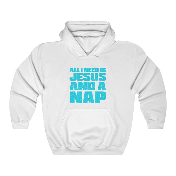 All I Need Is Jesus & A Nap Hoodie