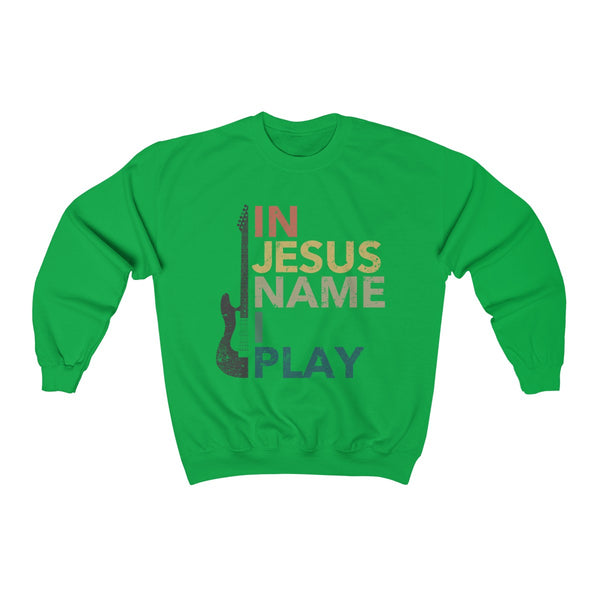 In Jesus Name I Play Sweatshirt