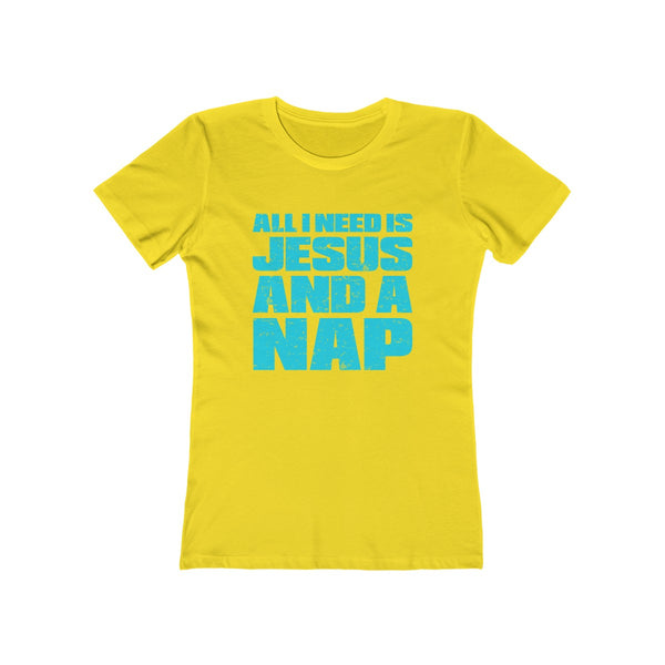 All I Need Is Jesus & A Nap Ladies T-Shirt