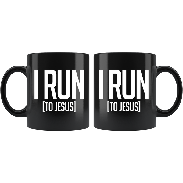 I Run To Jesus - 11oz Black Mug