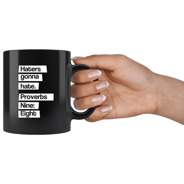 Haters Gonna Hate - 11oz Black Mug