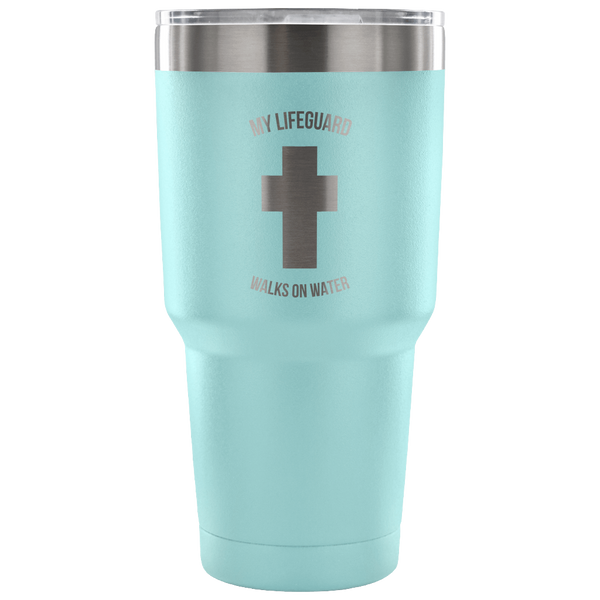 My Lifeguard Walks On Water 30oz Tumbler