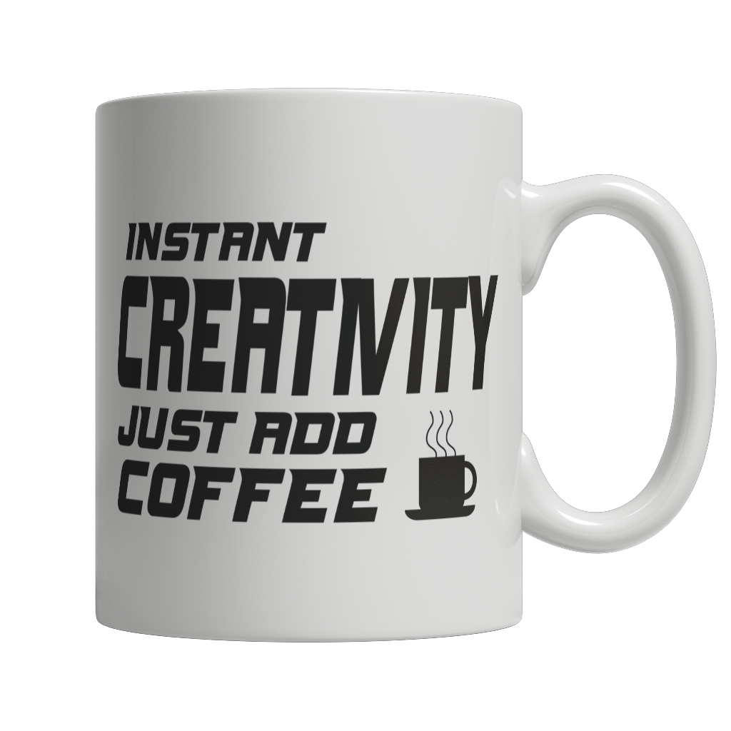Limited Edition - Instant Creativity Just Add Coffee! Male