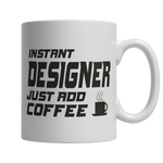 Limited Edition - Instant Designer Just Add Coffee! Male