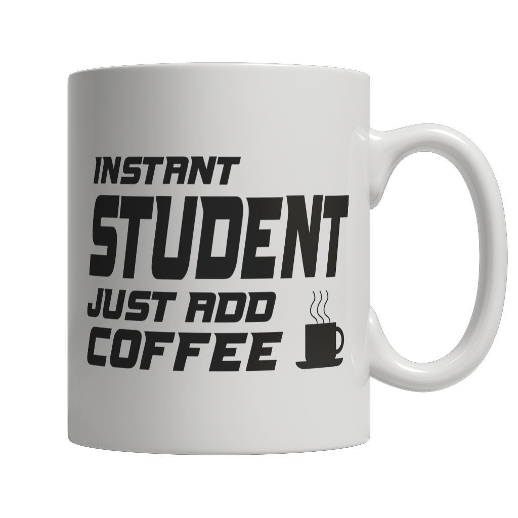 Limited Edition - Instant Studenr Just Add Coffee! Male