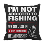 Limited Edition - I'm Not Addicted To Fishing