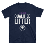 Qualified Lifter Unisex T-Shirt