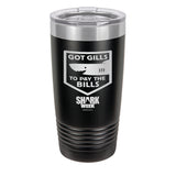 Got Gills to Pay the Bills Laser Etched Drinkware